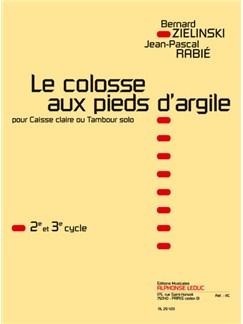 Rabie: Le Colosse Aux Pieds D'argile (Cycle 2 Et 3) Pour Caisse Claire Ou Tambour Solo Books | Percussion
