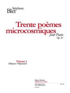 Blet: Trente Poèmes Microcosmiques, Op. 41 Volume I (Débutant/Préparatoire) Books | Piano