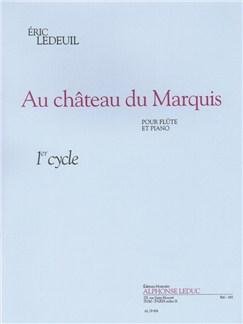 Eric Ledeuil: Au Château Du Marquis (Flute/Piano) Books | Flute, Piano Accompaniment