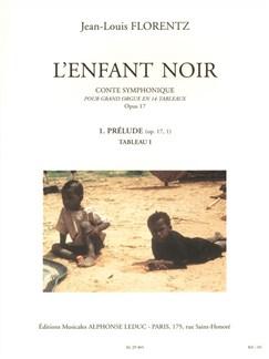 Jean-Louis Florentz: L'Enfant noir Op.17, Tableau 1: Prélude (Orgue) Livre | Orgue