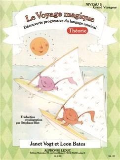 Bates: Le voyage magique (traduction et adaptation par Stéphane Blet) niveau 5 – grand voyageur / théorie Books   Piano