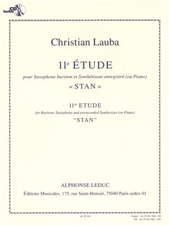 "Christian Lauba: Étude No. 11 - ""Stan"" (Baritone Saxophone/Prerecorded Synthesizer) Books | Piano Accompaniment, Baritone Saxophone, Electronics"
