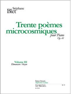Stéphane Blet: 30 Poèmes microcosmiques Op.41, Vol.3 (Piano solo) Books | Piano