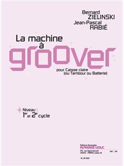 Bernard & Jean-Pascal Zielinski B.& Rabié: La Machine à groover (Percussion solo) Books | Percussion