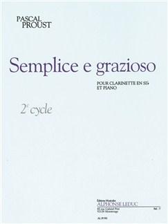 Pascal Proust: Semplice E Grazioso (Clarinet/Piano) Books | Clarinet, Piano Accompaniment