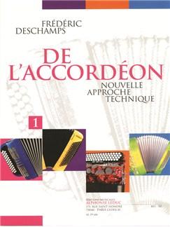 Frédéric Deschamps: De L'Accordéon Vol.1 - Nouvelle Approche Technique Books | Accordion