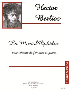 Hector Berlioz: La Mort D'Ophélie, Op.18 N.2 (Female Voixs/Piano) Livre | Voix, Accompagnement Piano