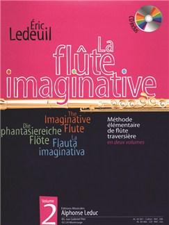 Ledeuil: La Flûte imaginative (livre avec cd) méthode élémentaire en 2 volumes, vol. 2 : le livre CD et Livre | Flûte Traversière