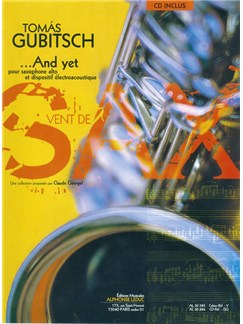 Tomas Gubitsch: ...And Yet (Alto Saxophone/Electronics) (Book/CD) Books and CDs | Alto Saxophone, Electronics