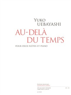 Yuko Uebayashi: Au Delà Du Temps (2 Flutes/Piano) Books | Flute(Duet), Piano Accompaniment