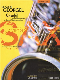 Claude Georgel: Crise(n) For Alto Saxophone And Electroacoustic Device Books | Alto Saxophone, Electronics