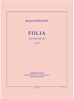 Dubugnon: Folia, op. 43 (14'30'') pour violoncelle seul Books | Cello