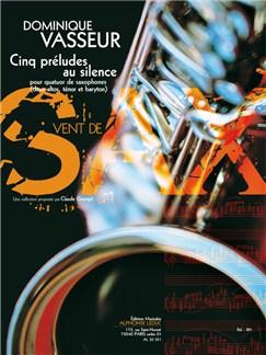 Vasseur: 5 préludes au silence (13') (8e) (collection vent de sax) pour quatuor de saxophones (aatb) (partition et parties) Books | Saxophone