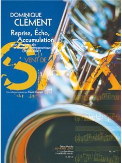 Clément D.: Reprise, écho, accumulation (4') (6e) (collection vent de sax) pour saxophone alto et dispositif électroacoustique (pédale delay) Books | Saxophone
