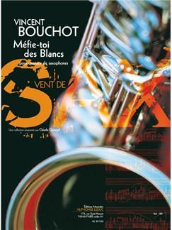 Bouchot: Méfie-toi des blancs (4'30'') (9e) (collection vent de sax) pour quatuor de saxophones (st/atb) (partition et parties) Books | Saxophone