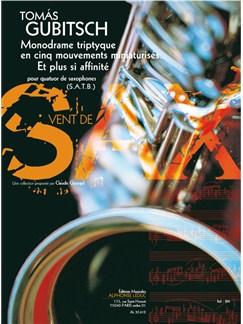 Gubitsch: Monodrame triptyque en 5 mouvements miniaturisés. et plus si affinité. (8'30'') (8e) (collection vent de sax) pour quatuor de saxophones (satb) (partition et parties) Books | Saxophone