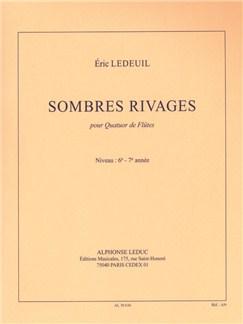 Eric Ledeuil: Sombres Rivages (Flute Quartet) (Score/Parts) Books | Flute (Quartet)