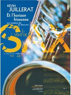 Juillerat: Et l'horizon frissonne (4') (6e) (collection vent de sax) pour saxophone alto (ou tenor) et piano Books | Saxophone