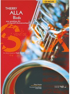 Thierry Alla: Birds For Alto Saxophone And Electroacoustics (Book/Download Card) Books | Alto Saxophone, Electronics