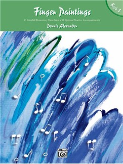 Dennis Alexander: Finger Paintings - Book 2 Books | Piano
