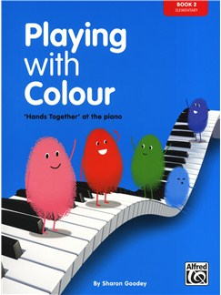Sharon Goodey: Playing With Colour - 'Hands Together' At The Piano (Book 2) Books | Piano