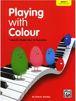 Sharon Goodey: Playing With Colour - 'Towards Grade One' At The Piano (Book 3) Books | Piano