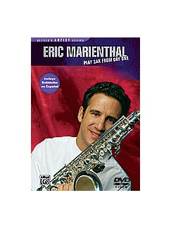 Eric Marienthal: Play Sax From Day One DVDs / Videos | Saxophone, Alto Saxophone, Tenor Saxophone