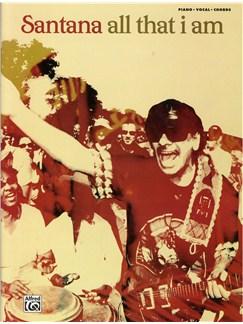 Santana: All That I Am (Piano, Vocals And Chords) Books | Piano, Vocal & Guitar
