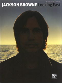Jackson Browne: Looking East Books | Piano, Vocal & Guitar