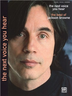 Jackson Browne: The Next Voice You Hear - The Best Of Books | Piano, Vocal & Guitar