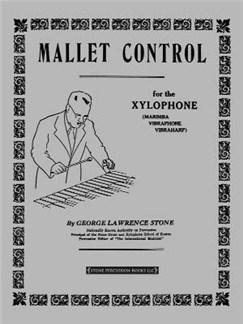 George Lawrence Stone: Mallet Control For The Xylophone (Marimba, Vibraphone, Vibraharp) Books   Xylophone, Marimba, Vibraphone
