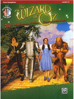 Yip Harburg/Harold Arlen: The Wizard Of Oz - 70th Anniversary Instrumental Solos (Tenor Saxophone) Books and CDs | Tenor Saxophone