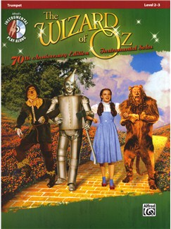 Yip Harburg/Harold Arlen: The Wizard Of Oz - 70th Anniversary Instrumental Solos (Trumpet) Books and CDs | Trumpet