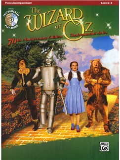 Yip Harburg/Harold Arlen: The Wizard Of Oz - 70th Anniversary Instrumental Solos (Piano Accompaniment) Books and CDs | Piano Accompaniment