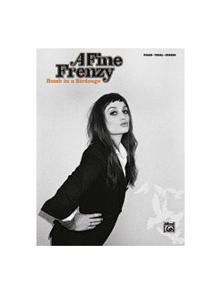 A Fine Frenzy: Bomb In A Birdcage Books | Piano, Vocal & Guitar