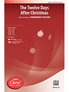 Frederick Silver: The Twelve Days After Christmas (SATB) Books | SATB, Piano Accompaniment