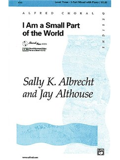 Sally K. Albrecht/Jay Althouse: I Am A Small Part Of The World Books | SAB, Piano Accompaniment