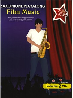 You Take Centre Stage: Saxophone Playalong Film Music Books and CDs | Alto Saxophone