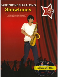 You Take Centre Stage: Saxophone Playalong Showtunes Books and CDs | Alto Saxophone