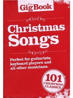 The Gig Songbook: Christmas Songs Books | Melody Line, Lyrics & Chords