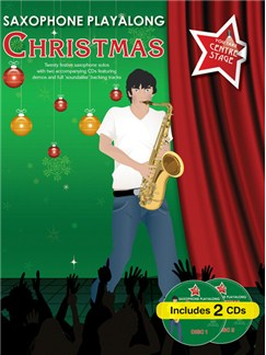 You Take Centre Stage: Saxophone Playalong Christmas Books and CDs | Alto Saxophone