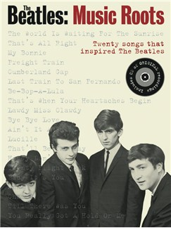 The Beatles: Music Roots - Twenty Songs That Inspired The Beatles Books and CDs | Piano, Vocal & Guitar