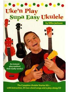 Mike Jackson: Uke'n Play Supa Easy Ukulele (Book/CD) Books and CDs | Ukulele