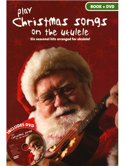 Play Christmas Songs On The Ukulele Books and DVDs / Videos | Ukulele