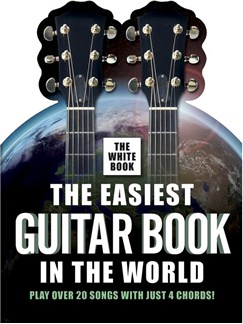 The Easiest Guitar Book In The World - The White Book Books | Melody Line, Lyrics & Chords