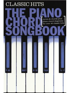The Piano Chord Songbook: Classic Hits Books | Lyrics & Piano Chords