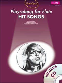 Guest Spot: Hit Songs - Play-Along For Flute Books and CDs | Flute