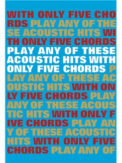 Play Any Of These Acoustic Hits With Only 5 Chords Books | Lyrics & Chords