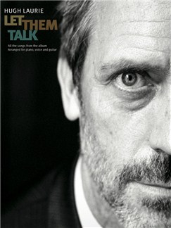 Hugh Laurie: Let Them Talk Books | Piano, Vocal & Guitar