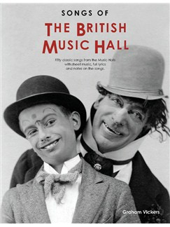 Songs Of The British Music Hall (2013 Revised Edition) Books | Melody Line, Lyrics & Chords
